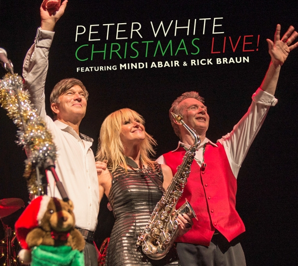 Peter White Christmas Live! featuring Mindi Abair and Rick Braun